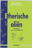 Etherische oliën: Handboek voor aromatherapie